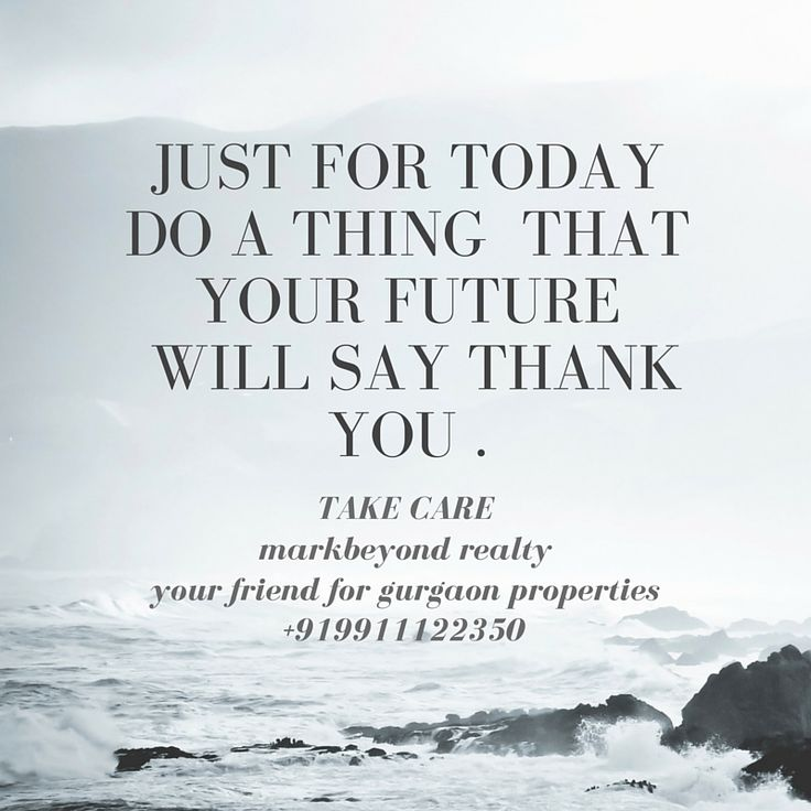 Just for today do a thing that your future will say thank you Visit Site- http://goo.gl/2VC3Z9