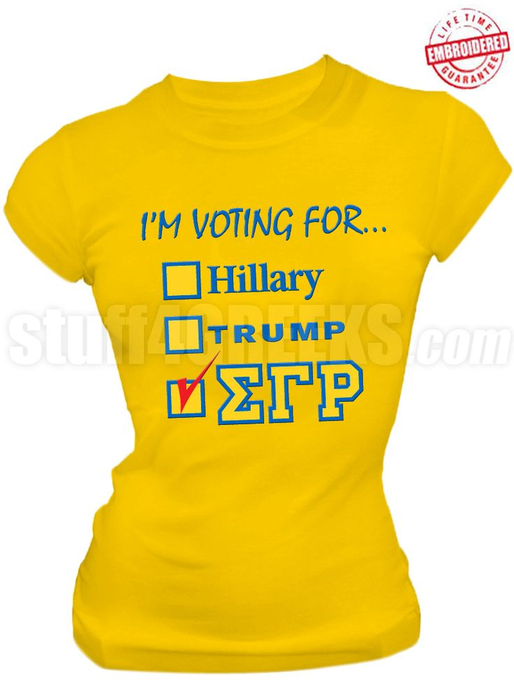 I'm voting for Sigma Gamma Rho embroidered election t-shirt. $50.00
