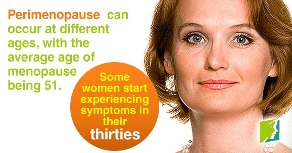 Perimenopause can occur at different ages, with the average age of menopause being 51.