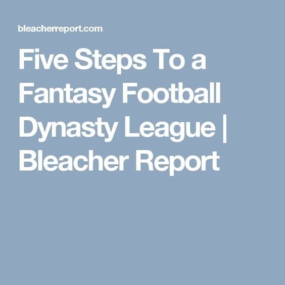 Five Steps To a Fantasy Football Dynasty League | Bleacher Report
