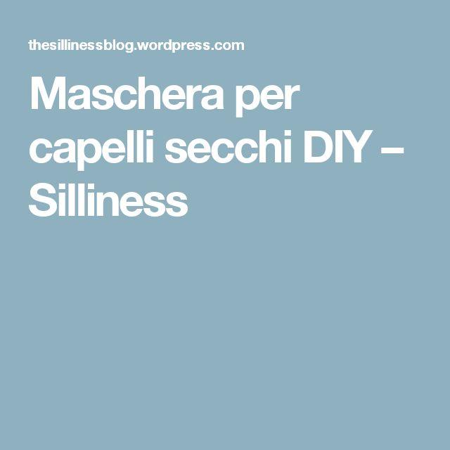 Maschera per capelli secchi DIY – Silliness