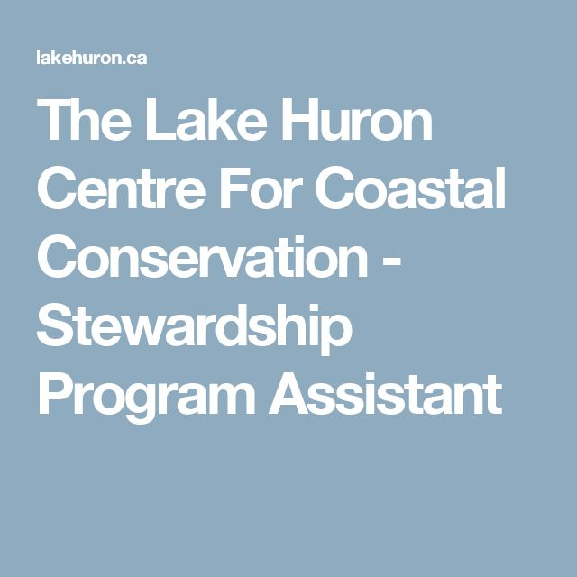 The Lake Huron Centre For Coastal Conservation - Stewardship Program Assistant