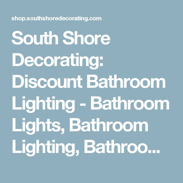 South Shore Decorating: Discount Bathroom Lighting   Bathroom Lights, Bathroom  Lighting, Bathroom Light