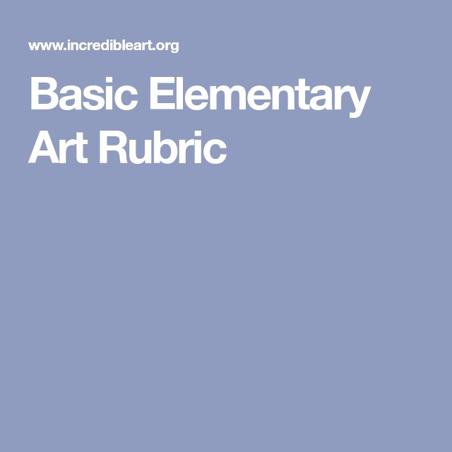 Basic Elementary Art Rubric