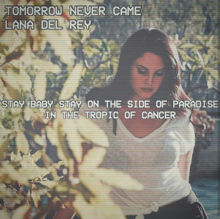 Lana Del Rey #LDR #Tomorrow_Never_Came