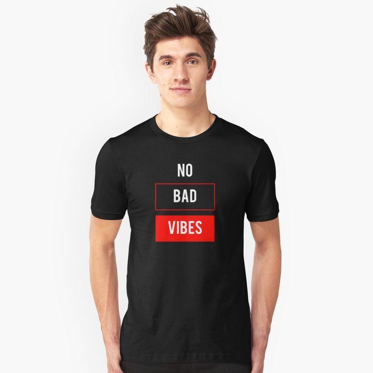 """Statement No Bad Vibes "" Unisex T-Shirt by LisaLiza | Redbubble.  #Statement  #quote #sayings #humor #teens #tumblrstyle    #tumblrgirl #slogan #meme #memeshirt #attitude #funny    #giftideas #words #typography #tumblr #tee #women  #men #teepublic #redbubble"