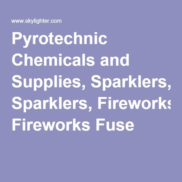 Pyrotechnic Chemicals and Supplies, Sparklers, Fireworks Fuse