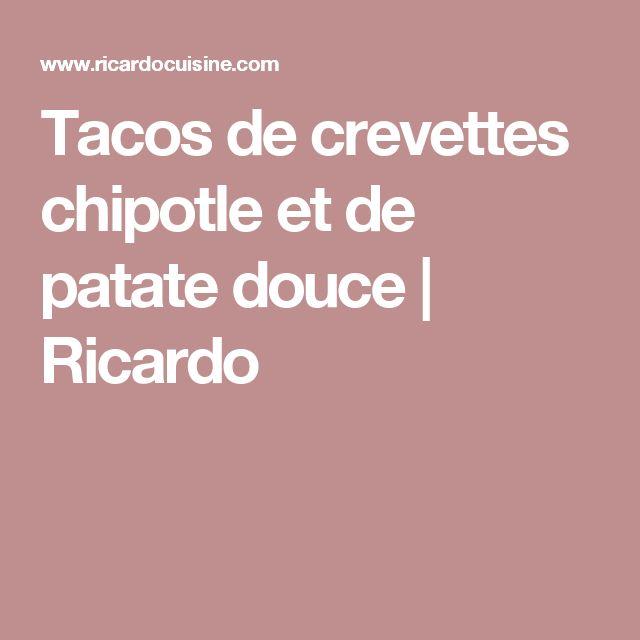 Tacos de crevettes chipotle et de patate douce | Ricardo
