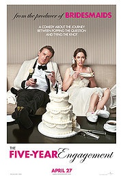 The Five-Year Engagement, starring Emily Blunt and Jason Segel, directed by Nicholas Stoller, produced by Judd Apatow.  Release date: 4.27.12 ~ AMAZING MOVIE! SO GREAT! EVERYONE IN THE WORLD NEEDS TO GO SEE IT THANKS(: