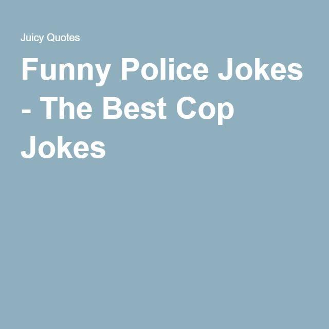 Funny Police Jokes - The Best Cop Jokes