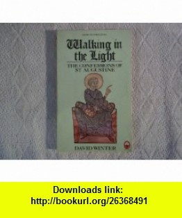 Walking in the Light (A Fount Original) (9780006269694) Saint Augustine, David Winter , ISBN-10: 0006269699  , ISBN-13: 978-0006269694 ,  , tutorials , pdf , ebook , torrent , downloads , rapidshare , filesonic , hotfile , megaupload , fileserve