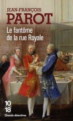 Découvrez Le Fantôme de la rue Royale, de Jean-François Parot sur Booknode, la communauté du livre