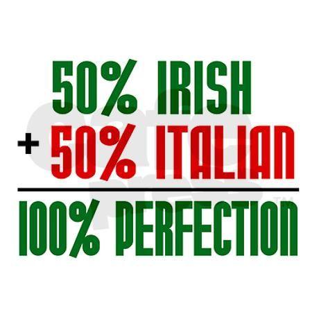 irish n proud | 50% Irish + 50% Italian = 100 Mug by pona