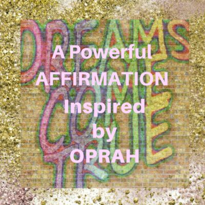 A Powerful Affirmation Inspired by OPRAH