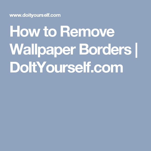 How to Remove Wallpaper Borders | DoItYourself.com