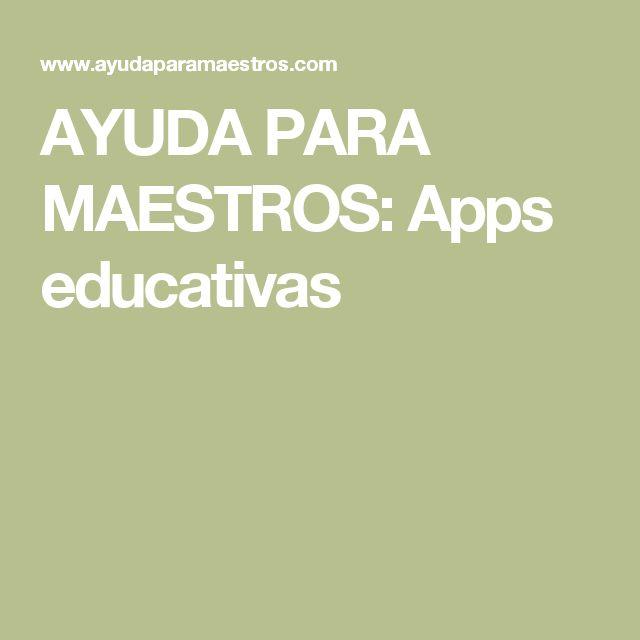 AYUDA PARA MAESTROS: Apps educativas