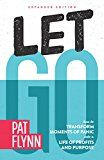 Let Go: Expanded Edition: How to Transform Moments of Panic into a Life of Profits and Purpose by Pat Flynn (Author) #Kindle US #NewRelease #Computers #Technology #eBook #AD