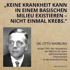 """""""Keine Krankheit kann in einem basischem Milieu existieren, nicht einmal Krebs."""" Dr. Otto Warburg Nobelpreis für Krebsforschung   Blog von Klaus Schreiner Österreich, Tirol, Innsbruck"""