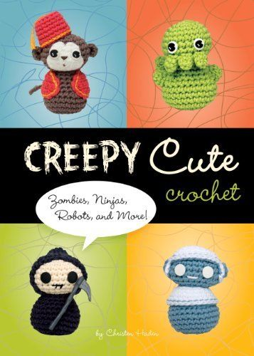 Creepy Cute Crochet: Zombies, Ninjas, Robots, and More! by Christen Haden, http://www.amazon.com.au/dp/B00DXKHZ7A/ref=cm_sw_r_pi_dp_lJhPwb1RKW2M5