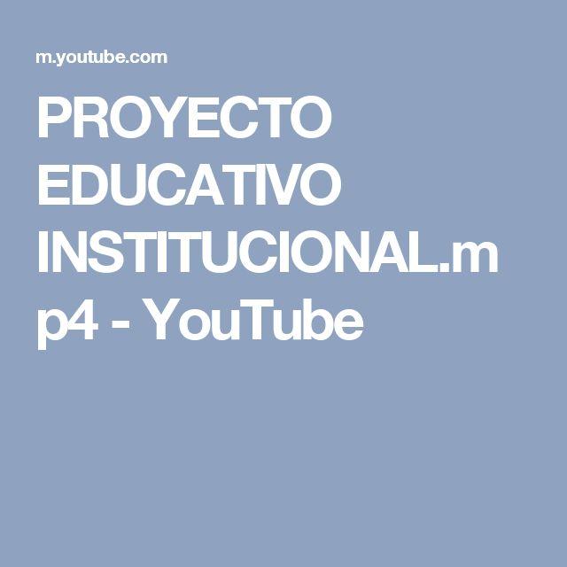PROYECTO EDUCATIVO INSTITUCIONAL.mp4 - YouTube