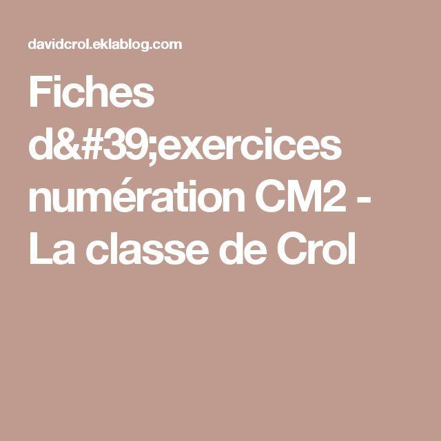 Fiches d'exercices numération CM2 - La classe de Crol (complet : entiers, décimaux etc)