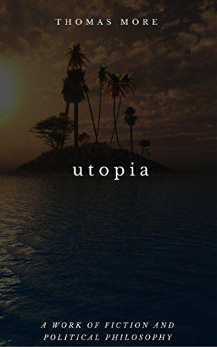 Utopia by Thomas More https://www.amazon.com/dp/B01N1VZ991/ref=cm_sw_r_pi_dp_x_aqzyyb2CDBFDM