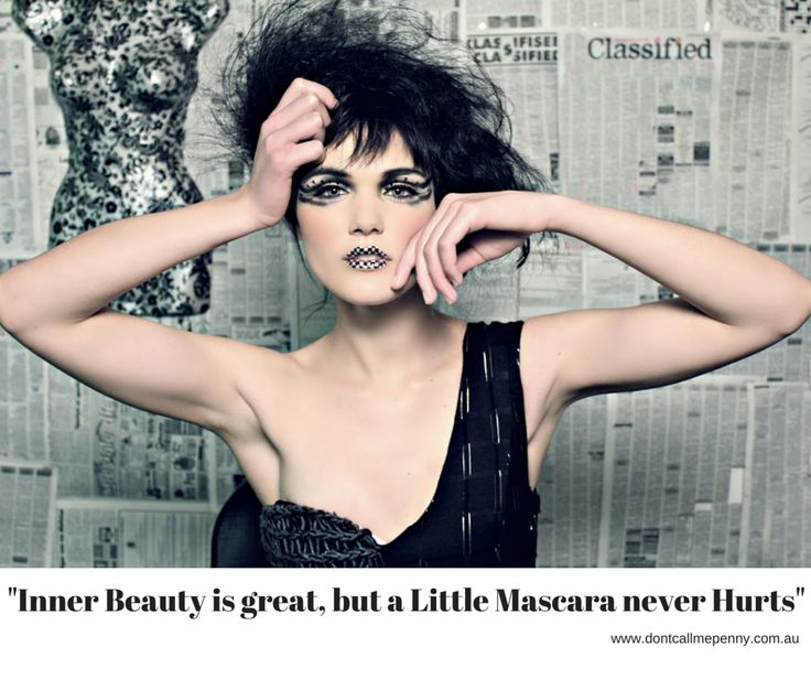 Inner beauty is great, but a little mascara never hurts #beauty #makeup #style #stylequotes #dontcallmepenny