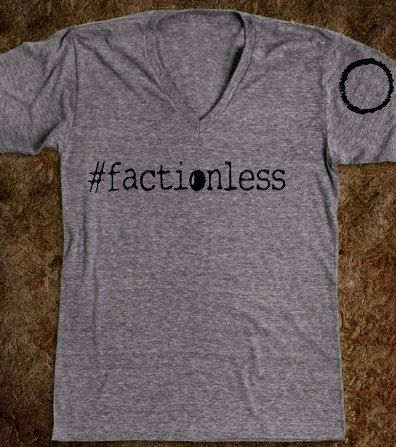Factionless T-shirt | Insurgent OMG IT HAS THE FACTIONLESS SYMBOL ON THE SLEEVE AND EVERYTHING OMG