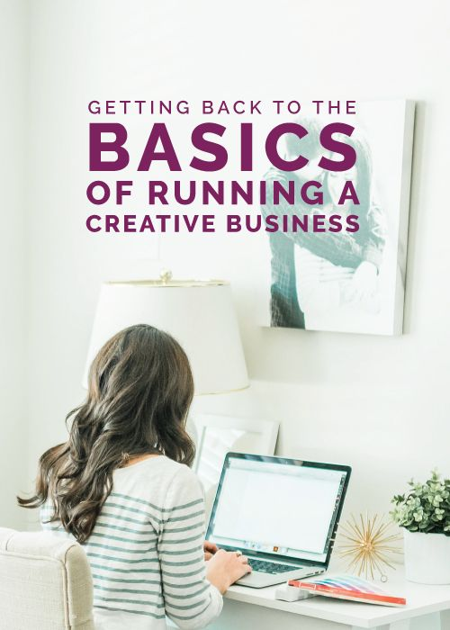 Getting Back to the Basics of Running a Creative Business - Elle & Company