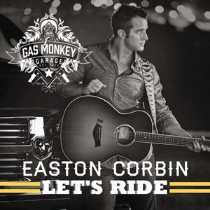 Listen to Let's Ride - Single by Easton Corbin on @AppleMusic.