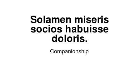 Read more Companionship quotes at wiktrest.com. Solamen miseris socios habuisse doloris.