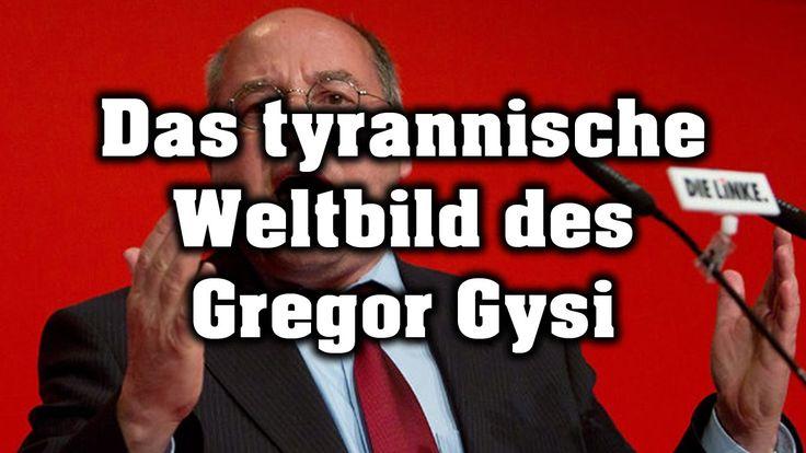 Das tyrannische Weltbild des Gregor Gysi
