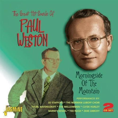 The Great Hit Sounds of Paul Weston: Morningside of the Mountain [CD]