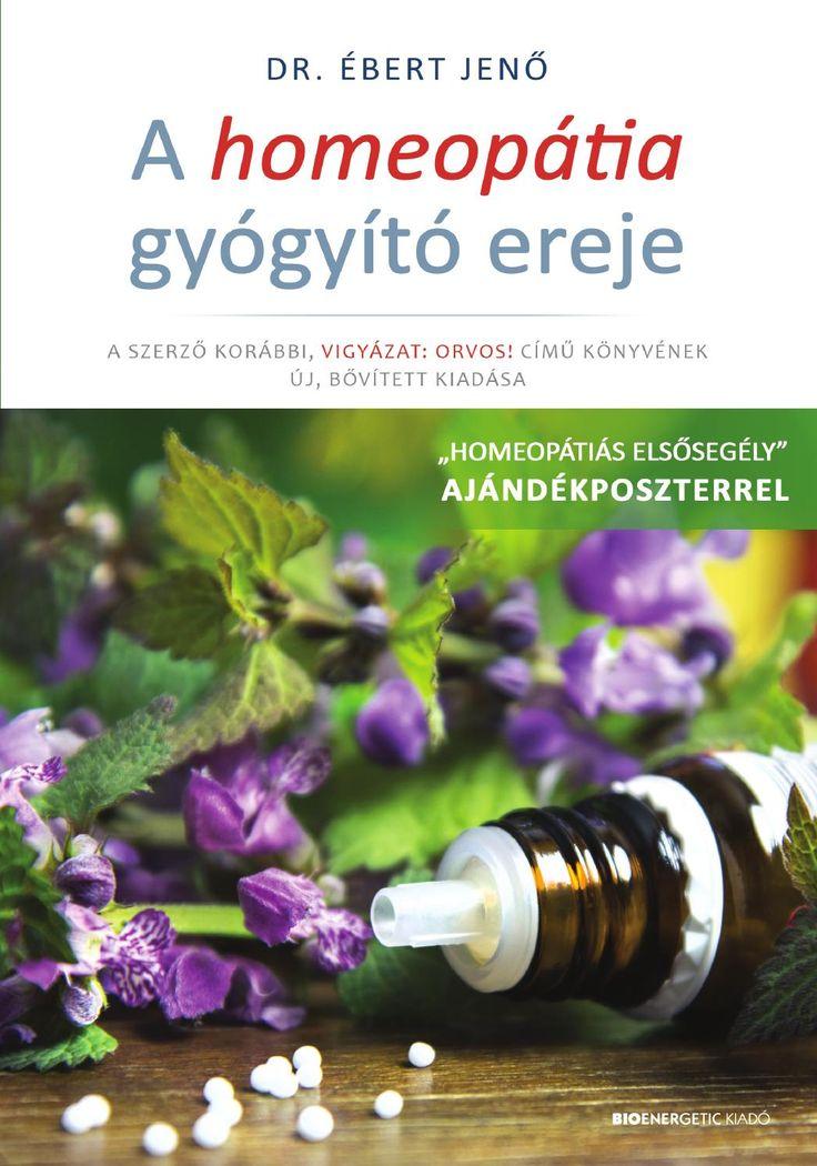 """Dr. Ébert Jenő: A homeopátia gyógyító ereje + ajándék poszter  """"Praxisom során…"""