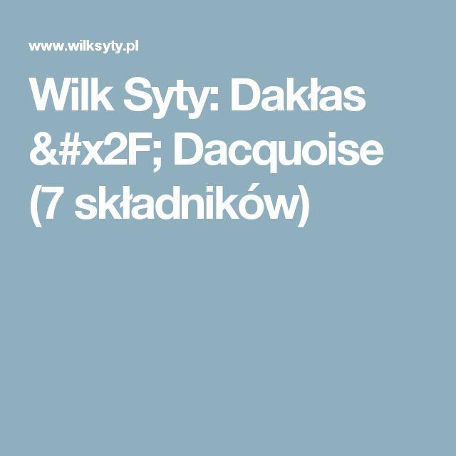 Wilk Syty: Dakłas / Dacquoise (7 składników)