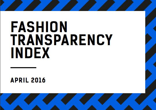 Fashion Transparency Index (2016). 'Together Ethical Consumer and Fashion Revolution wanted to find out what companies are doing towards improving social and environmental standards and how much of that information they share with the public.'