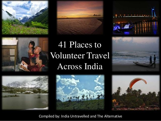 41 Places to Volunteer Travel Across India: A slide presentation intended to assist anyone with the intention of travelling around #India in a socially responsible and fulfilling manner. Divided into different regions of India, discover the lovely places where you can #volunteer, hand picked by #India Untravelled and our partners.