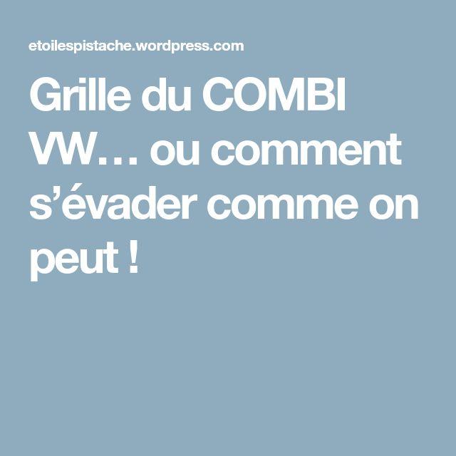 Grille du COMBI VW… ou comment s'évader comme on peut !