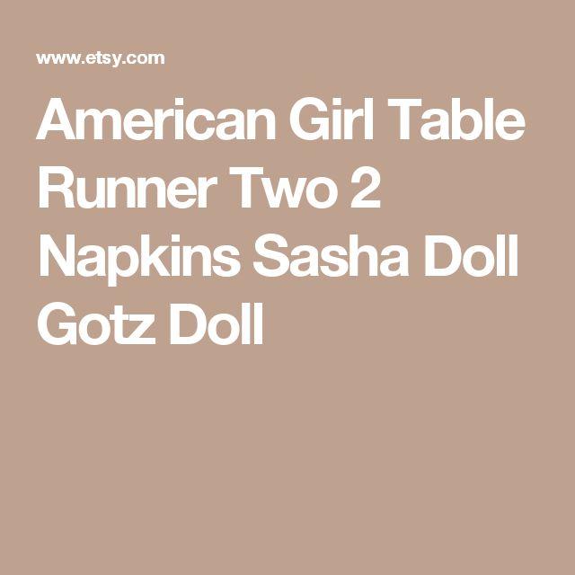 American Girl Table Runner Two 2 Napkins Sasha Doll Gotz Doll