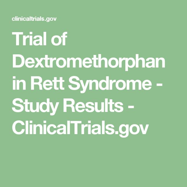 Trial of Dextromethorphan in Rett Syndrome - Study Results - ClinicalTrials.gov