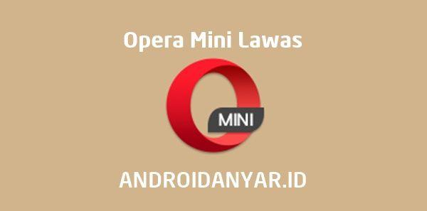 Cara Download Opera Mini Versi Lama Apk Android Opera Film Jepang Android