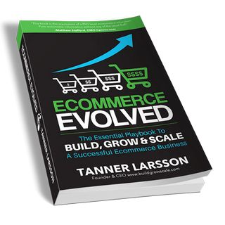 "Get your free copy of ""Ecommerce Evolved - The Essential Playbook To Build Grow & Scale A Successful Ecommerce Business"" by Tanner Larsson    #Free #Ecommerce #books"