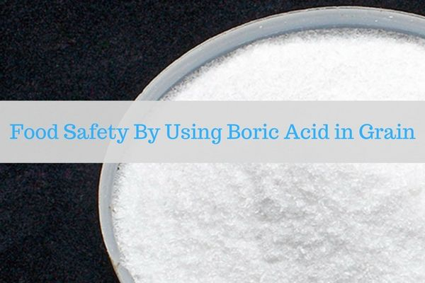 #Food Safety By Using #Boric #Acid In Grain