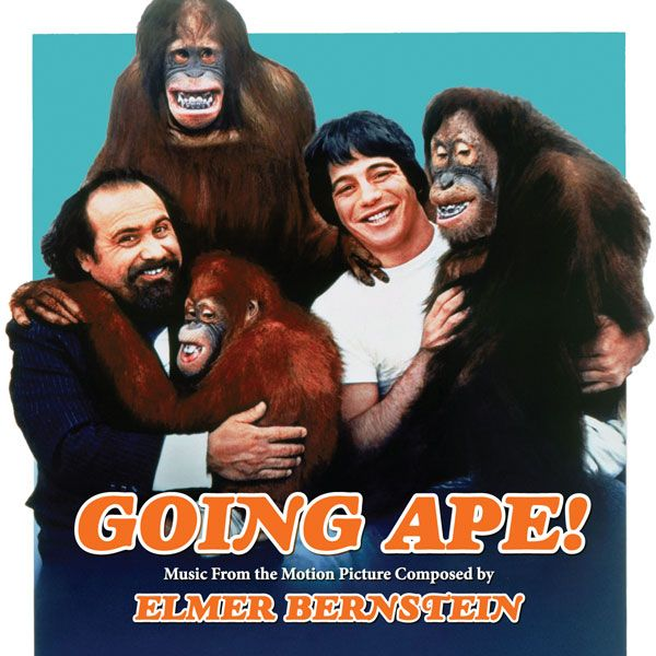 GOING APE! - Music Composed and Conducted by ELMER BERNSTEIN