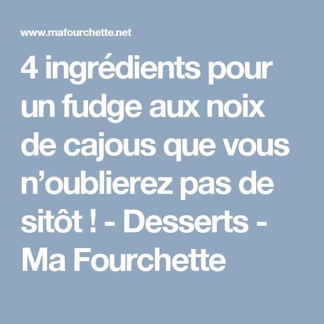 4 ingrédients pour un fudge aux noix de cajous que vous n'oublierez pas de sitôt! - Desserts - Ma Fourchette