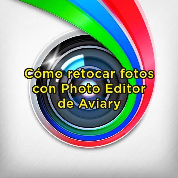 Retocar fotos con Photo Editor de Aviary