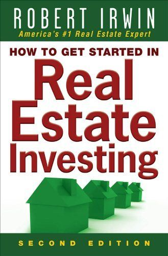 How to Get Started in Real Estate Investing by Robert Irwin. $15.29. Publisher: McGraw-Hill; 2 edition (June 12, 2008). 224 pages. Author: Robert Irwin. An updated edition of Robert Irwin's popular, practical guide to the basics of investingHow to Get Started in Real Estate Investing presents a step-by-step system that walks you through your first purchase and helps you build on th                            Show more                               Show less