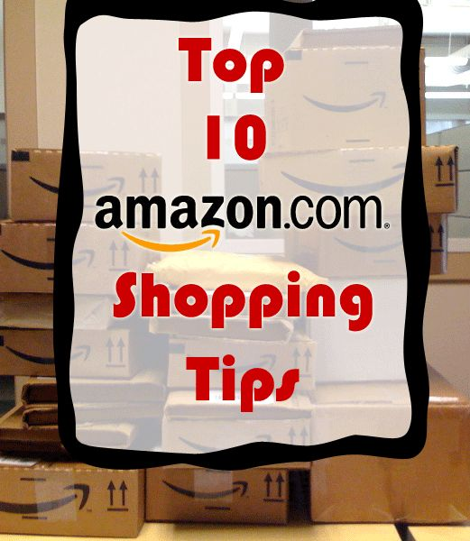 Top 10 Amazon Shopping Tips to help your maximize the value of your dollar!