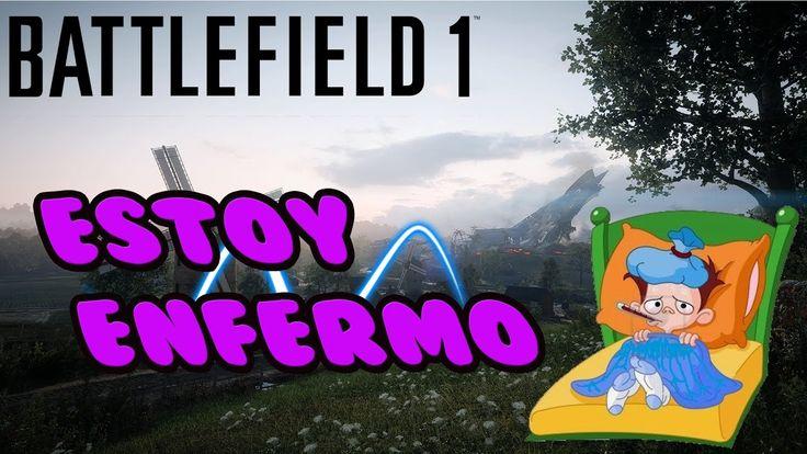 ESTOY ENFERMO battlefield 1 gameplay español me encuentro mal ps4  video...