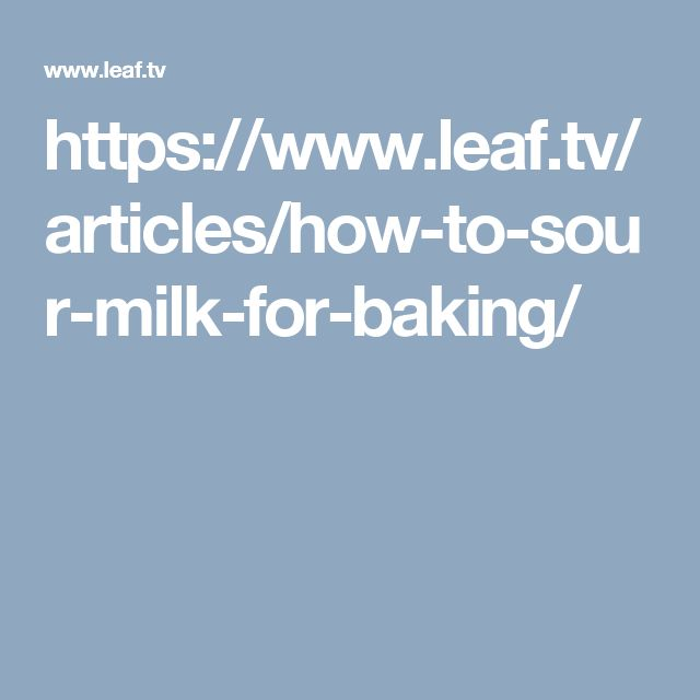 https://www.leaf.tv/articles/how-to-sour-milk-for-baking/